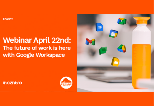 Incentro Presents: The future of work is here with Google Workspace, a free webinar